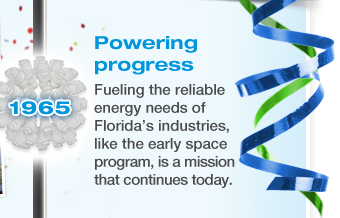 POWERING PROGRESS - Fueling the reliable energy needs of Florida's industries, like the early space program, is a mission that continues today.