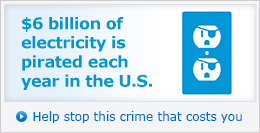 $6 billion of electricity is pirated each year in the U.S. Help stop this crime that costs you »