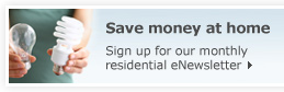 Save money at home | Sign up for our monthly residential eNewsletter