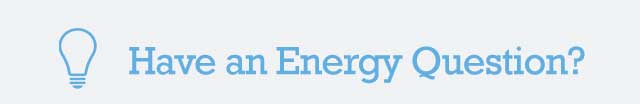 Have an Energy Question?