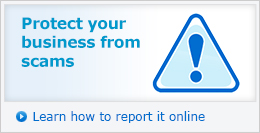 Protect your business from scams. Learn how to report it online »