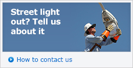 Street light out? Tell us about it - How to contact us »