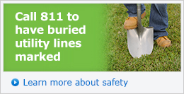 Call 811 to have buried utility lines marked - Learn more about safety »