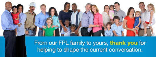 From our FPL family to yours, thank you for helping to shape the current conversation.